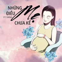 Những Điều Mẹ Chưa Kể (Single) - Vy Oanh