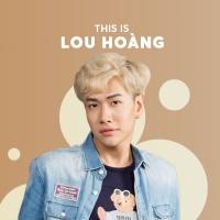 Những Bài Hát Hay Nhất Của Lou Hoàng - Lou Hoàng