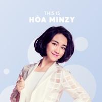 Những Bài Hát Hay Nhất Của Hòa Minzy - Hòa Minzy
