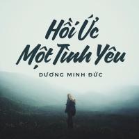 Hồi Ức Một Tình Yêu (Single) - Dương Minh Đức
