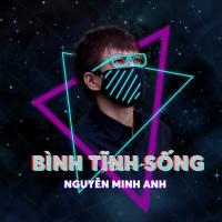 Bình Tĩnh Sống (Single) - Nguyễn Minh Anh