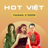 Nhạc Hot Việt Tháng 01/2019 - Various Artists