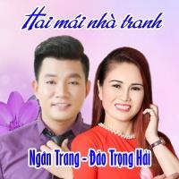 Hai Mái Nhà Tranh (Single) - Ngân Trang, Đào Trọng Hải