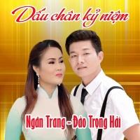 Dấu Chân Kỷ Niệm (Single) - Ngân Trang, Đào Trọng Hải
