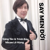 Say Men Đời (Single) - Micae Lê Hùng