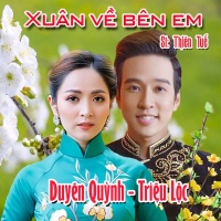 Xuân Về Bên Em (Single) - Triệu Lộc, Nguyễn Duyên Quỳnh