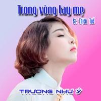 Trong Vòng Tay Mẹ (Single) - Trương Như Ý