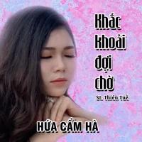 Khắc Khoải Đợi Chờ (Single) - Hứa Cẩm Hà