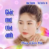 Giấc Mơ Của Anh (Single) - Hứa Cẩm Hà