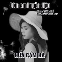 Đêm Em Huyền Diệu (Single) - Hứa Cẩm Hà