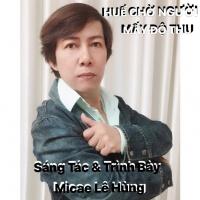 Huế Chờ Người Mấy Độ Thu (Single) - Micae Lê Hùng