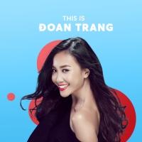 Những Bài Hát Hay Nhất Của Đoan Trang - Đoan Trang