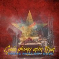 Những Bài Hát Cho Ngày Giải Phóng Miền Nam 30 tháng 4 - Various Artists