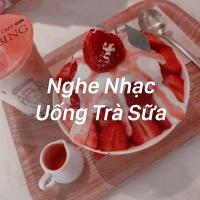 Nghe Nhạc Uống Trà Sữa - Various Artists