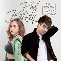 Phút Biệt Ly (Single) - Phạm Trưởng, Wendy Thảo
