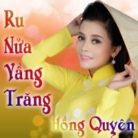 Ru Nửa Vầng Trăng - Hồng Quyên