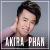 Những Bài Hát Hay Nhất Của Akira Phan - Akira Phan