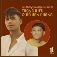 Còn Thương Rau Đắng Mọc Sau Hè (Single) - Trọng Hiếu, Hồ Văn Cường