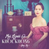 Mọi Người Ơi Khỏe Không (Single) - Hồng Mơ