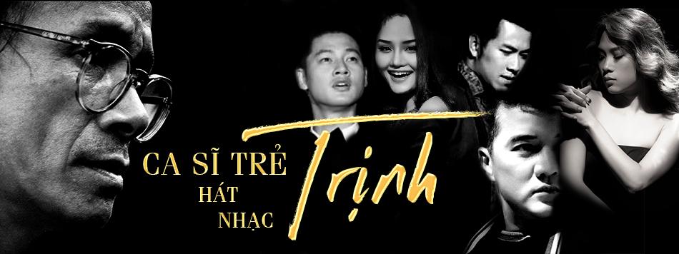 Những Ca Sĩ Trẻ Hát Nhạc Trịnh
