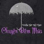 Chuyện Đêm Mưa (Tuyển Tập Trữ Tình) - Various Artists