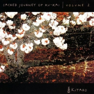 Sacred Journey of Ku-Kai, Vol. 2 - Kitaro