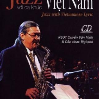 Jazz Với Ca Khúc Việt Nam - Nsưt Quyền Văn Minh
