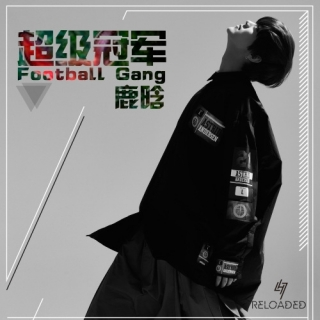 Football Gang (Single) - Luhan