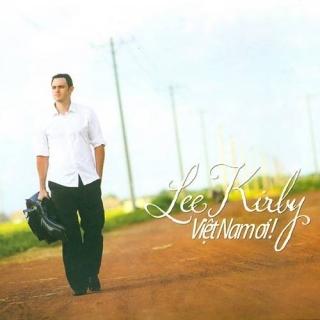 Việt Nam Ơi - Lee Kirby