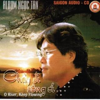 Chảy Đi Sông Ơi - Ngọc Tân