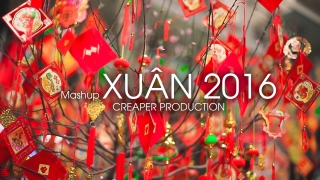 Mashup Xuân - Creaper Production