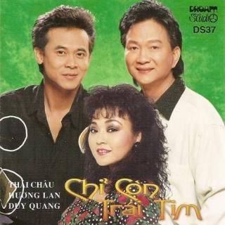 Chỉ Còn Trái Tim - Duy Quang, Hương Lan, Thái Châu