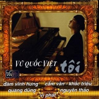 Vũ Quốc Việt Và Tôi - Vũ Quốc Việt