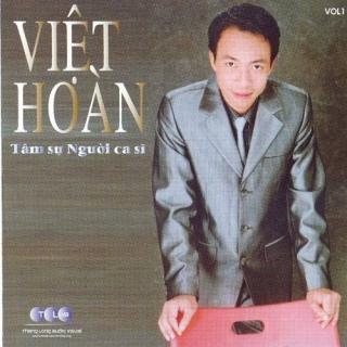 Tâm Sự Người Ca Sĩ - Việt Hoàn