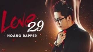 Love 29 - Hoàng Rapper
