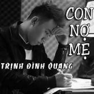 Con Nợ Mẹ (Single) - Trịnh Đình Quang
