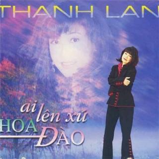 Ai Lên Xứ Hoa Đào - Thanh Lan