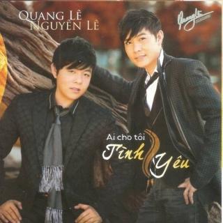 Ai Cho Tôi Tình Yêu - Quang Lê, Nguyên Lê