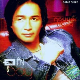 Điên Và Say - Nguyễn Hưng