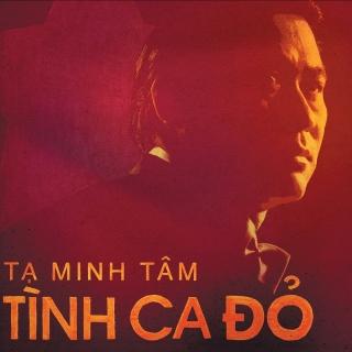 Tình Ca Đỏ CD1 - Tạ Minh Tâm