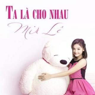 Ta Là Cho Nhau - Miu Lê
