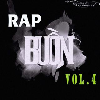 Những Bài Hát Rap Buồn Hay Nhất (Vol.4) - Various Artists