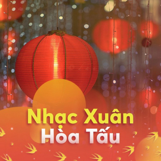 Tuyển Tập Nhạc Xuân Hòa Tấu Hay Nhất - Hòa Tấu