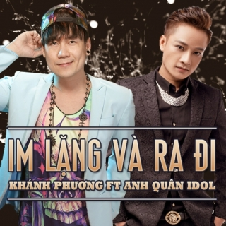 Im Lặng Và Ra Đi (Single) - Khánh Phương, Anh Quân Idol