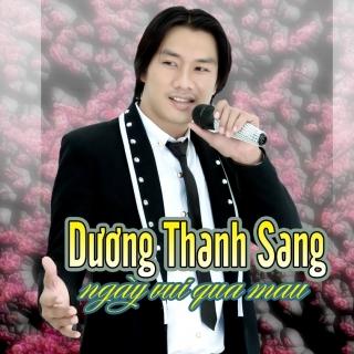 Ngày Vui Qua Mau - Dương Thanh Sang