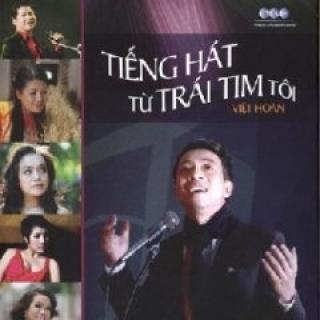 Tiếng Hát Từ Trái Tim Tôi - Việt Hoàn