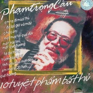 Phạm Trọng Cầu - 10 Tuyệt Phẩm Bất Hủ - Various Artists