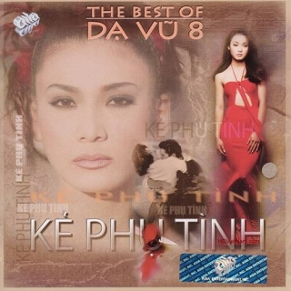 The Best Of Dạ Vũ - Kẻ Phụ Tình - Various Artists