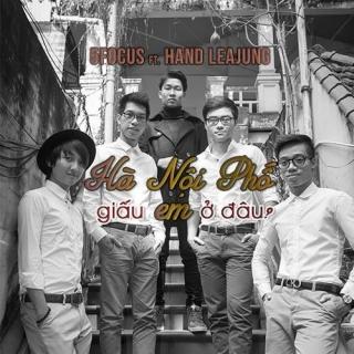Hà Nội Phố Giấu Em Ở Đâu (Single) - Hand Leajung, 5Focus