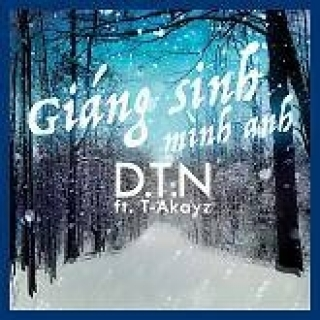 Giáng Sinh Mình Anh - Dương Trần Nghĩa, T-Akayz